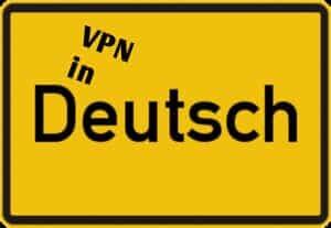 VPN Anbieter in Deutsch