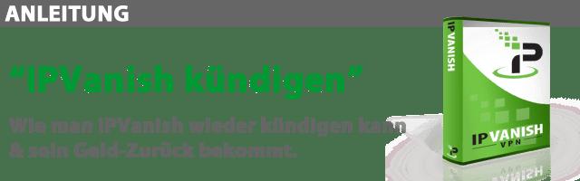 Anleitung: IPVanish VPN kuendigen