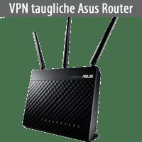 VPN taugliche ASUS Router