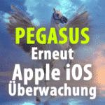 Apple iOS - Pegasus zur Überwachung gefunden