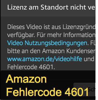 Amazon Video Fehlercode 4601 - blockiert? Was nun?
