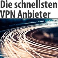 Die schnellsten VPN Anbieter