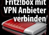 Fritz!Box mit einem VPN-Service verbinden? Warum das nicht geht.