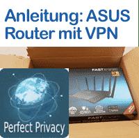 AnleitungASUSRoutermitPerfect PrivacyVPN