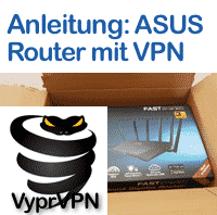 Anleitung ASUS Router mit VyprVPN