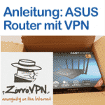 Anleitung ASUS Router mit ZorroVPN