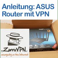 Anleitung ASUS Router mit ZorroVPN
