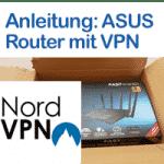 Anleitung: NordVPN mit ASUS Router einrichten - Installation