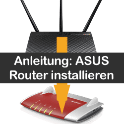 Anleitung ASUS Wlan Router Installation