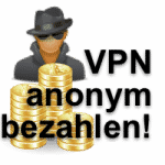 VPN-Services anonym bezahlen
