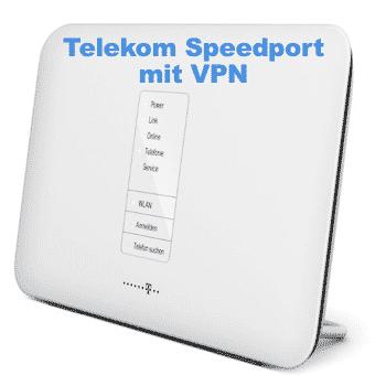 Telekom Speedport Router mit VPN verwenden