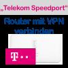 Telekom Speedport Router mit VPN verbinden