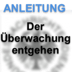 Anleitung: Schutz vor staatlicher Überwachung (Anlasslose Vorratsdaten-Speicherung)