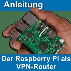 Anleitung: Raspberry Pi als VPN-Router
