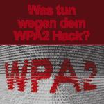 Abhilfe beim WPA2 Leak