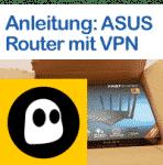 Anleitung: CyberGhost auf ASUS Router verwenden