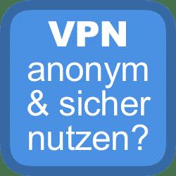 vpn anonym nutzen