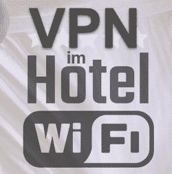 VPN im Hotel nutzen