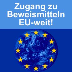 EU will Zugang zu elektronischen Beweismitteln erleichtern & beschleunigen