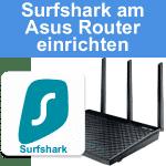 Anleitung: Surfshark VPN auf dem ASUS Router verwenden