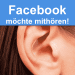 Facebook Lauschangriff