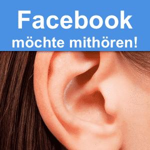 Facebook Lauschangriff