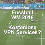 FIFA 2018 - kostenlose VPN nutzen