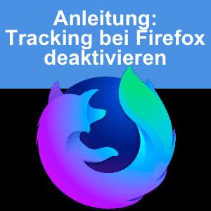 Trac king deaktivieren bei Firefox
