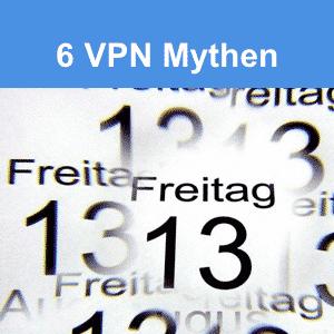 Was ist wirklich dran an diesen 6 gängigen VPN-Mythen?