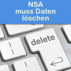 NSA muss Daten wieder löschen.