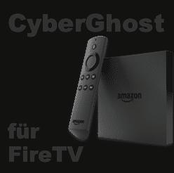 CyberGhost VPN für FireTV