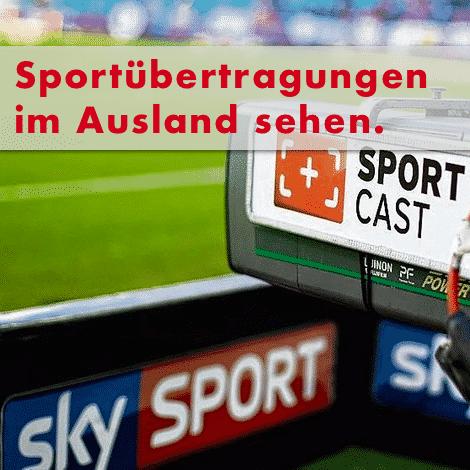 Sportübertragungen im Ausland verfolgen.