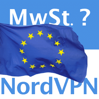 NordVPN verrechnet auch Mehrwertsteuer in der EU. Warum machen die das?
