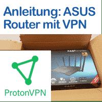 Anleitung ProtonVPN auf ASUS Router
