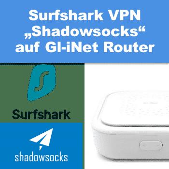Surfshark Shadowsocks auf OpenWRT Router