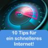 10 Tips für ein schnelleres internet