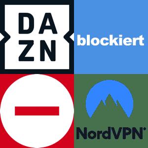 DAZN blockiert NordVPN
