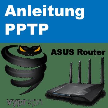 VyprVPN PPTP aus ASUS Router