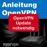 VyprVPN OpenVPN Update notwendig