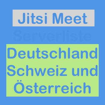 Jitsi Meet Serverliste Deutschland, Schweiz, Österreich