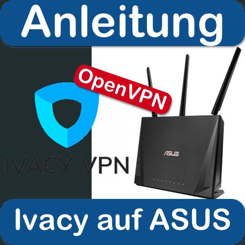 Ivacy VPN mit OpenVPN auf ASUS Router