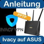 Ivacy mit PPTP auf einem ASUS Router