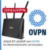 Anleitung: OVPN auf einem ASUS Router installieren (OpenVPN)