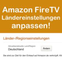 Amazon FireTV Standorteinstellungen anpassen