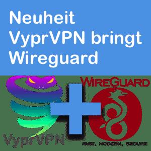 News: VyprVPN bringt nun Wireguard