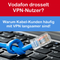 Vodafon Kabel drosselt VPN-Nutzer