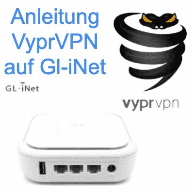 Anleitung: VyprVPN auf Gl-iNet Router