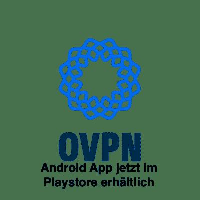 OVPN Android App ab heute im Google Playstore erhältlich!