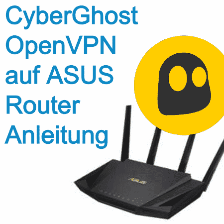 Anleitung: cyberGhost VPN auf ASUS Router mit OpenVPN