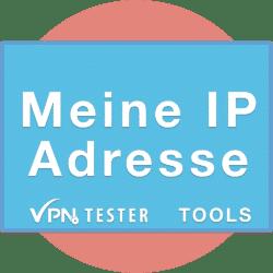 Meine IP Adresse - VPNTESTER